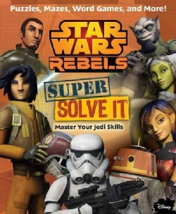 Star Wars Rebels Super Solve It: Puzzles, Mazes, Word Games, and More! (Paperback)