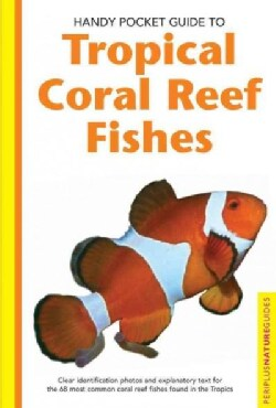 Handy Pocket Guide To Tropical Coral Reef Fishes (Paperback)