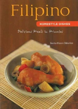 Filipino Homestyle Dishes: One of Asia's Least Known but Most Exciting Cuisines Features Delicious Dishes Such As... (Hardcover)