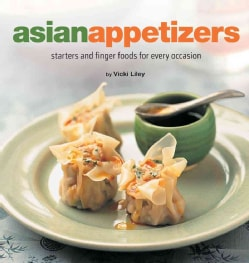 Asian Appetizers: Starters and Finger Foods for Every Occasion (Hardcover)