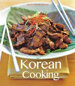 Korean Cooking: Quick, Easy, Delicious Recipes to Make at Home (Paperback)