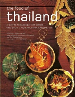The Food of Thailand: 72 Easy-to-Follow Recipes with Detailed Descriptions of Ingredients and Cooking Methods (Paperback)