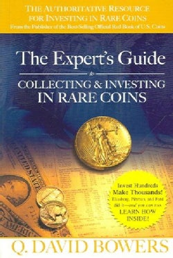 The Expert's Guide to Collecting & Investing in Rare Coins: Secrets Of Success (Paperback)