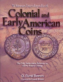 Whitman Encyclopedia of Colonial and Early American Coins (Hardcover)