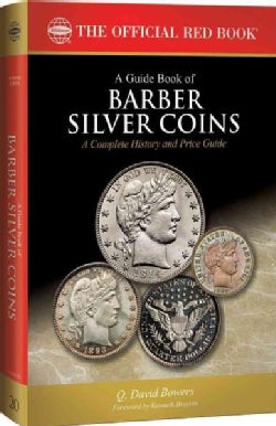 A Guide Book of Barber Silver Coins: A Complete History and Price Guide (Paperback)
