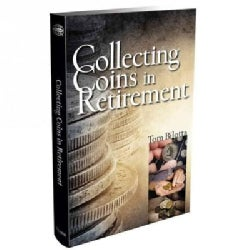 Collecting Coins in Retirement: An Action Guide and Estate Advice for Hobbyists and Their Families (Paperback)