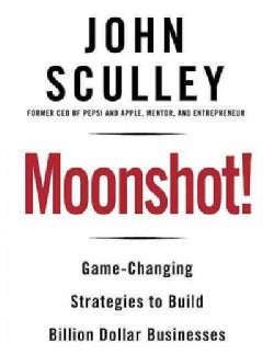 Moonshot!: Game-Changing Strategies to Build Billion-Dollar Businesses (Paperback)