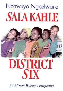 Sala Kahle, District Six: An African Woman's Perspective (Paperback)