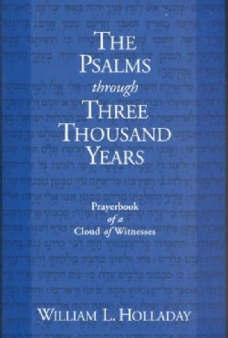 The Psalms Through Three Thousand Years: Prayerbook of a Cloud of Witnesses (Paperback)
