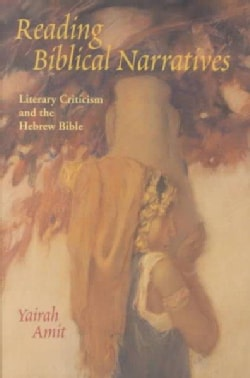 Reading Biblical Narratives: Literary Criticism and the Hebrew Bible (Paperback)