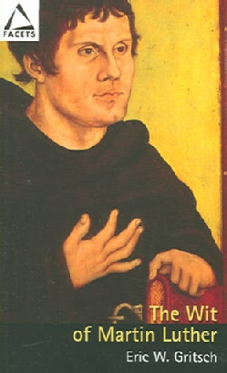 The Wit of Martin Luther (Paperback)