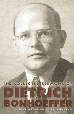 The Collected Sermons of Dietrich Bonhoeffer (Hardcover)