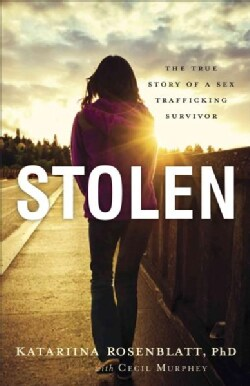 Stolen: The True Story of a Sex Trafficking Survivor (Paperback)