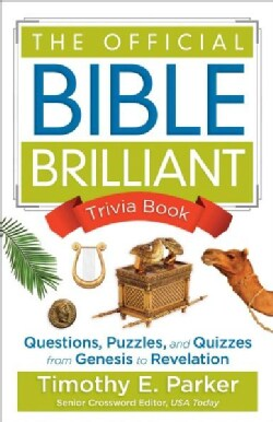 The Official Bible Brilliant Trivia Book: Questions, Puzzles, and Quizzes from Genesis to Revelation (Paperback)