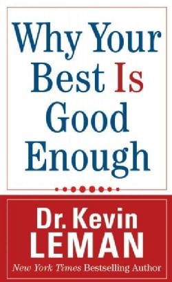 Why Your Best Is Good Enough (Paperback)