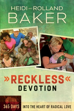 Reckless Devotion: 365 Days into the Heart of Radical Love (Paperback)