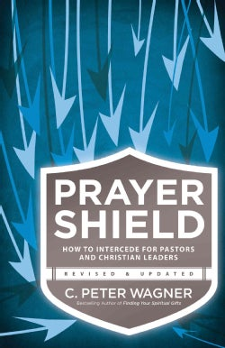 The Prayer Shield: How to Intercede for Pastors and Christian Leaders (Paperback)