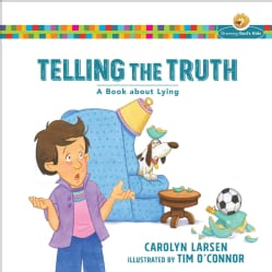 Telling the Truth: A Book About Lying (Paperback)