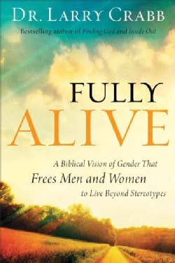 Fully Alive: A Biblical Vision of Gender That Frees Men and Women to Live Beyond Stereotypes (Paperback)