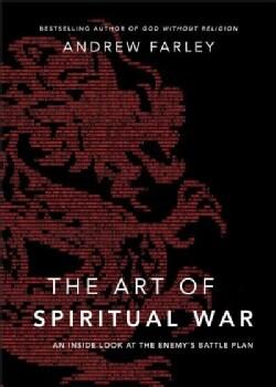 The Art of Spiritual War: An Inside Look at the Enemy's Battle Plan (Paperback)