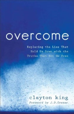 Overcome: Replacing the Lies That Hold Us Down With the Truths That Set Us Free (Paperback)