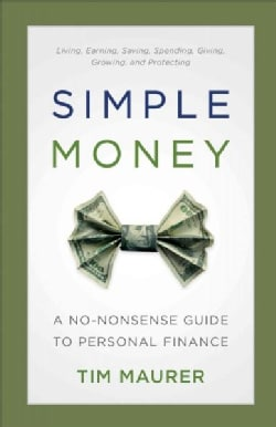 Simple Money: A No-Nonsense Guide to Personal Finance (Paperback)