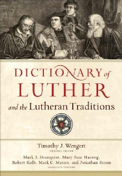 Dictionary of Luther and the Lutheran Traditions (Hardcover)