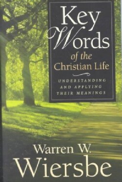 Key Words of the Christian Life: Understanding and Applying Their Meanings (Paperback)