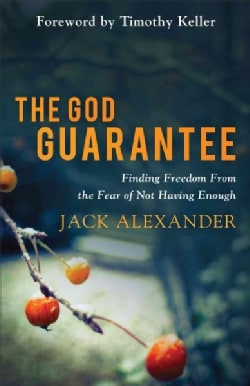 The God Guarantee: Finding Freedom from the Fear of Not Having Enough (Paperback)