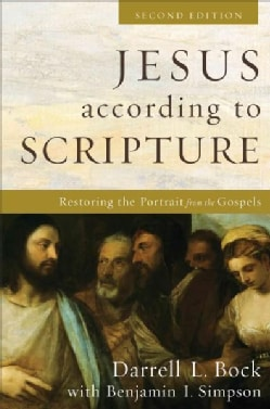 Jesus According to Scripture: Restoring the Portrait from the Gospels (Hardcover)