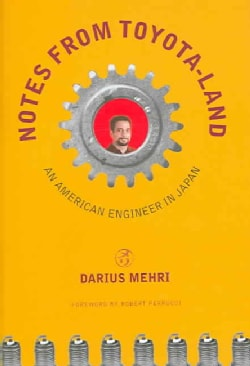 Notes from Toyota-land: An American Engineer in Japan (Hardcover)