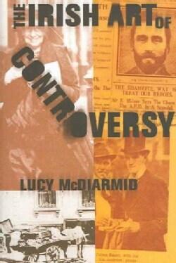 The Irish Art Of Controversy (Hardcover)