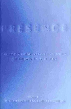Presence: Philosophy, History, and Cultural Theory for the Twenty-First Century (Hardcover)