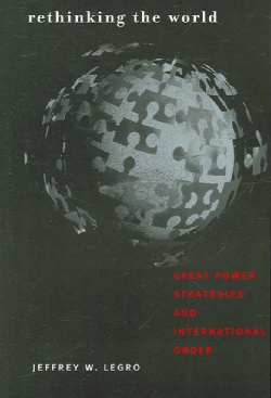 Rethinking the World: Great Power Strategies and International Order (Paperback)