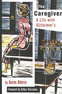 The Caregiver: A Life With Alzheimer's (Paperback)