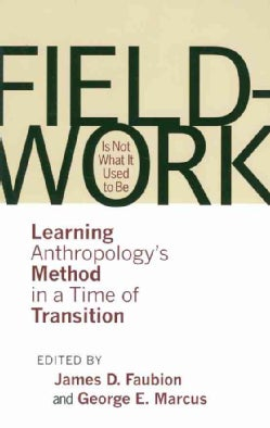 Fieldwork Is Not What It Used to Be: Learning Anthropology's Method in a Time of Transition (Paperback)