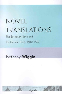Novel Translations: The European Novel and the German Book, 1680-1730 (Paperback)