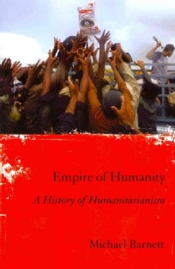 Empire of Humanity: A History of Humanitarianism (Paperback)