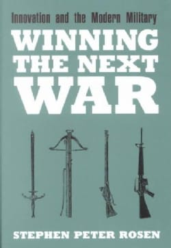 Winning the Next War: Innovation and the Modern Military (Paperback)