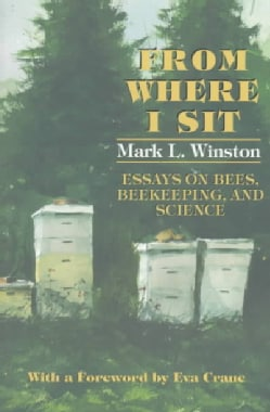 From Where I Sit: Essays on Bees, Beekeeping, and Science (Paperback)