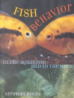 Fish Behavior in the Aquarium and in the Wild (Paperback)