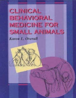 Clinical Behavioral Medicine for Small Animals (Paperback)