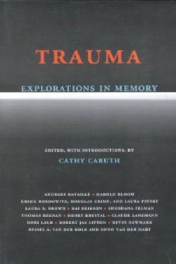 Trauma: Explorations in Memory (Paperback)