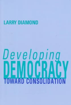 Developing Democracy: Toward Consolidation (Paperback)