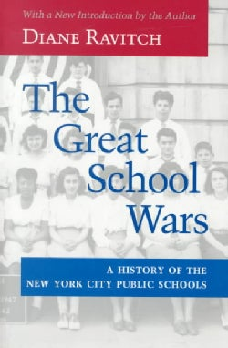The Great School Wars: A History of the New York City Public Schools (Paperback)