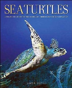 Sea Turtles: A Complete Guide to Their Biology, Behavior, and Conservation (Hardcover)