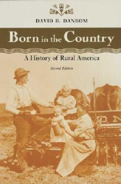 Born in the Country: A History of Rural America (Paperback)
