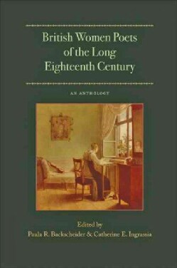 British Women Poets of the Long Eighteenth Century: An Anthology (Paperback)