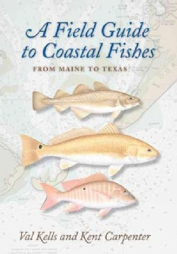 A Field Guide to Coastal Fishes: From Maine to Texas (Paperback)