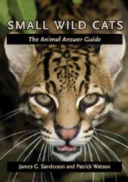 Small Wild Cats: The Animal Answer Guide (Paperback)